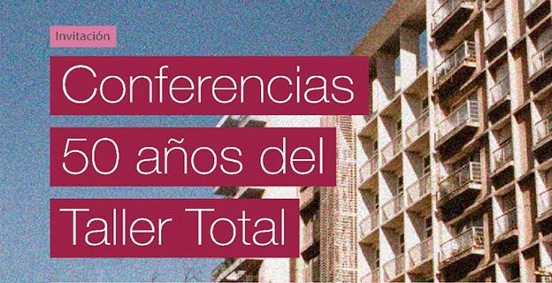 Te invitamos a las conferencias por los 50 años del Taller Total – Inscribite!